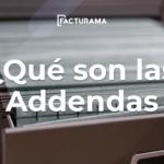 ¿Qué es una Addenda y cómo funciona en México?