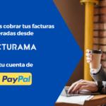 Facturama y PayPal te ayudan a cobrar tus facturas