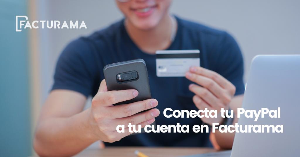 Conecta tu PayPal a tu cuenta en Facturama