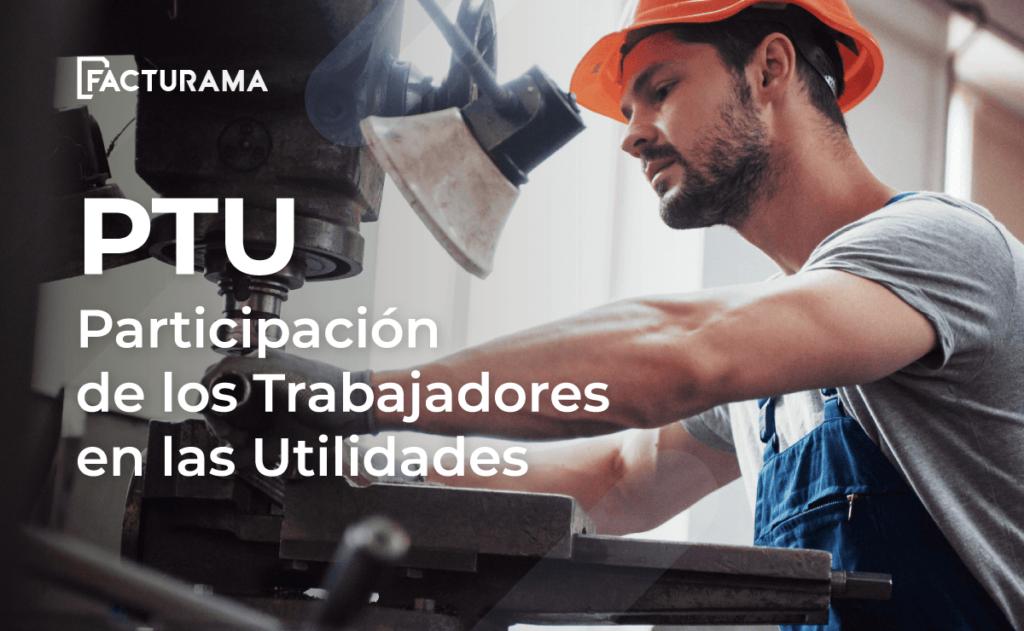 ptu Participación de los Trabajadores en las Utilidades