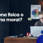 5 diferencias entre persona física y persona moral