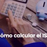 ¿Cómo calcular el ISR?