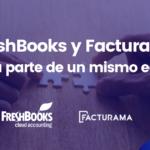 FreshBooks y Facturama ahora parte de un mismo equipo