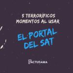 5 terroríficos momentos al usar el portal del SAT