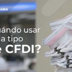 Tipos de CFDI 3.: Conoce cuándo usarlos