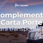 10 usos del Complemento Carta Porte para transportistas