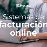 Sistemas de facturación online: una herramienta imprescindible en tu negocio