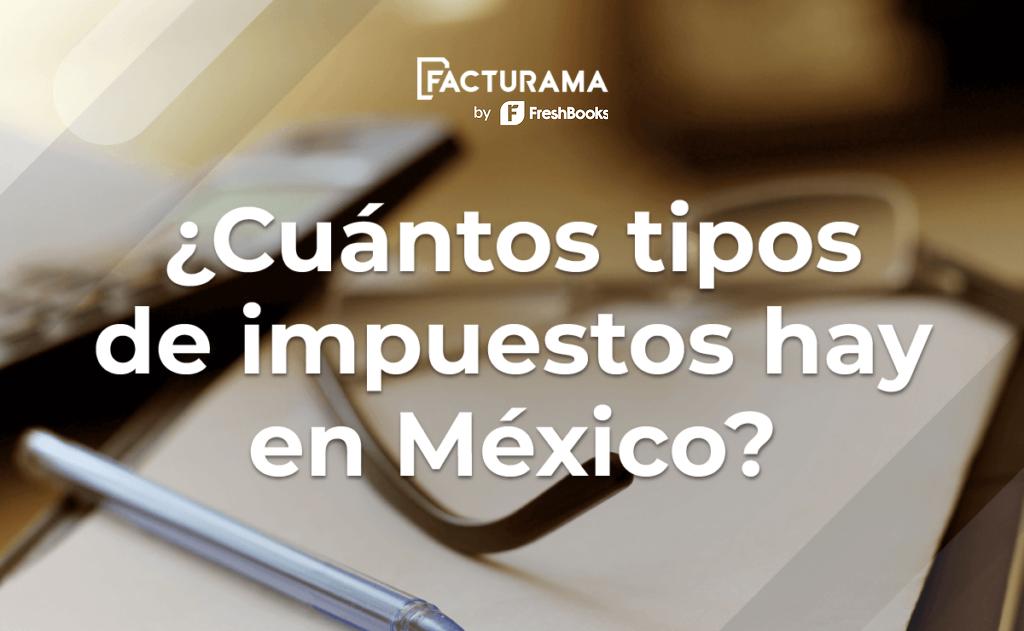 tipos de impuestos mexico